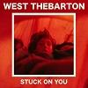 WEST THEBARTON Stuck On You Mini