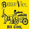 BACKSEAT VINYL Die Cool Mini