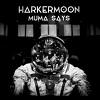 HARKER MOON Muma says Mini