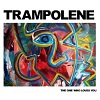 TRAMPOLENE The One Who Loves You Mini