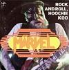 MÄRVEL HONEYMOON DISEASE Rock And Roll Hoochie Koo Mini