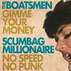 THE BOATSMEN Gimme Your Money Mini