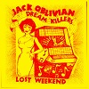 JACK OBLIVIAN AND THE DREAM KILLERS Lost Weekend Mini