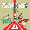 PSYCHOTIC YOUTH 21 Mini