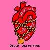 HEAVY LIDS Dead Valentine Mini