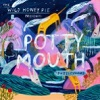 POTTY MOUTH The Wild Honeypie Buzzsession Mini
