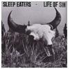 SLEEP EATERS Life Of Sin Mini
