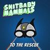 SHITBABY MAMMALS To The Rescue Mini