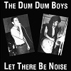 THE DUM DU M BOYS Let There Be Noise Mini