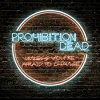PROHIBITION DEAD Unless You're Afraid To Change Mini