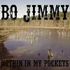 BO JIMMY Nothin' In My Pockets Mini