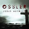 OSSLER Jesus Absolut Mini