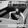 RACHEL ANGEL Highway Songs Mini